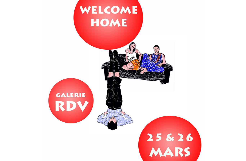 WELCOME HOME – Galerie RDV, Nantes.