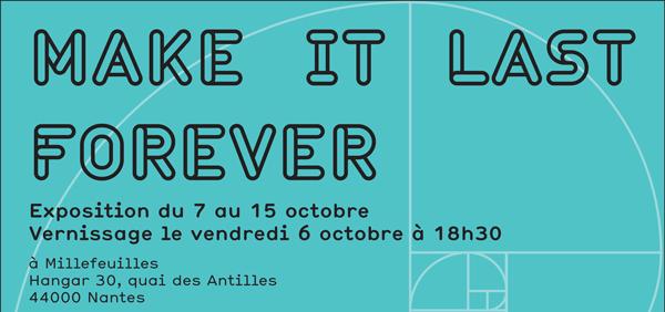 MAKE IT LAST FOREVER – Millefeuilles Nantes (FR)